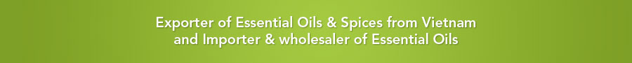 Exporter of Essential Oils & Spices from Vietnam